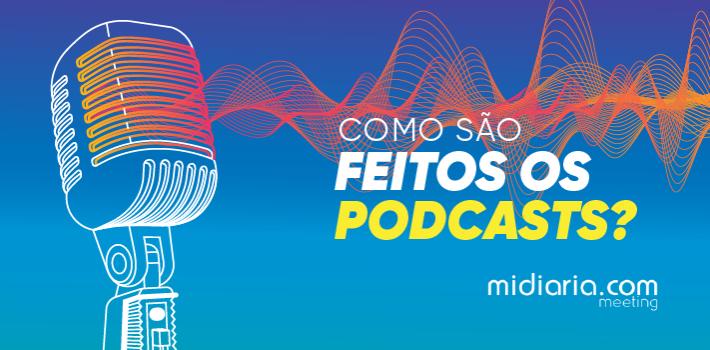 INFOGRÁFICO: como são feitos os podcasts?