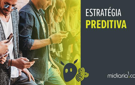 Estratégia preditiva: prevendo o futuro e alcançando novos negócios