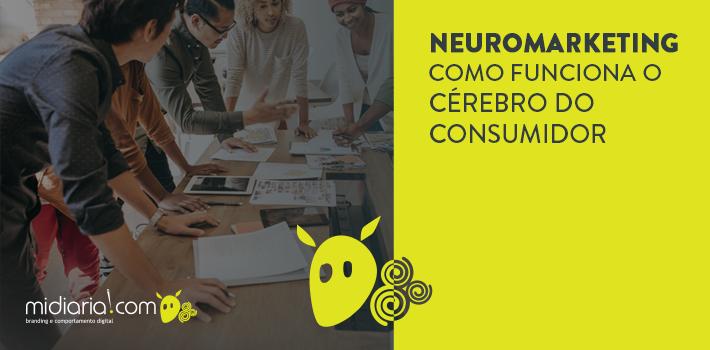 Neuromarketing: como funciona o cérebro do consumidor