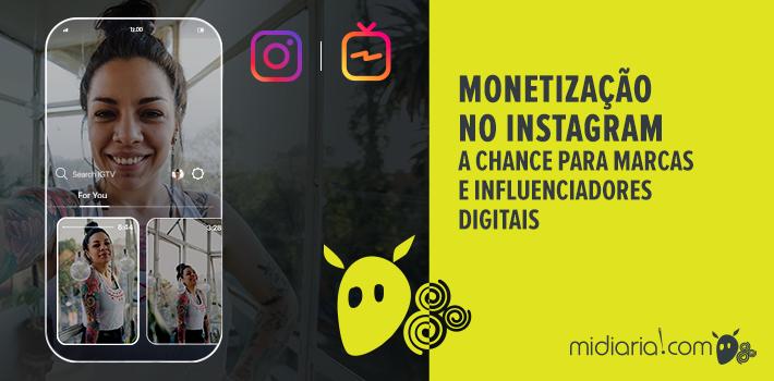 Monetização no Instagram: a chance para marcas e influenciadores