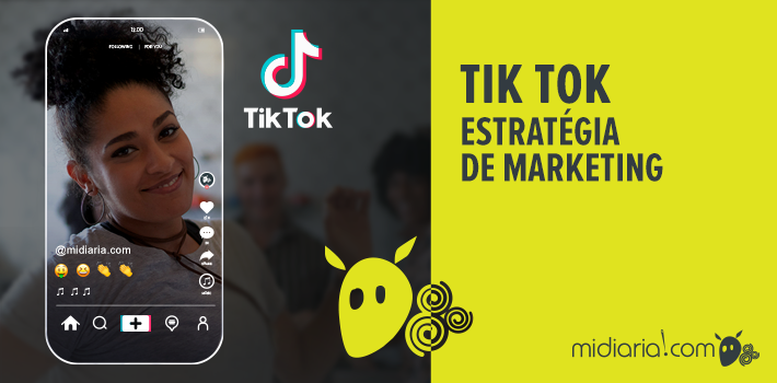 TikTok: uma nova estratégia de marketing para as marcas