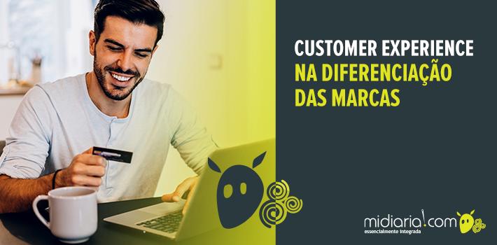Customer Experience na diferenciação das marcas